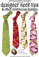 Designer Neck Ties & other Continuous Designs + FREE Shipping! - More Details